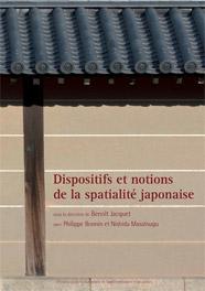 Couverture du livre Dispositifs et notions de la spatialité japonaise